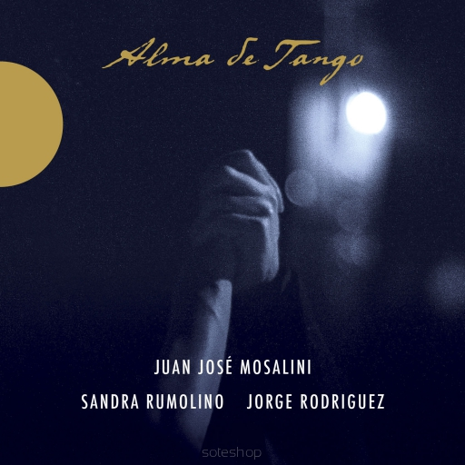 ALMA DE TANGO - Juan  José Mosalini, Sandra ruomlino, Jorge Rodriguez